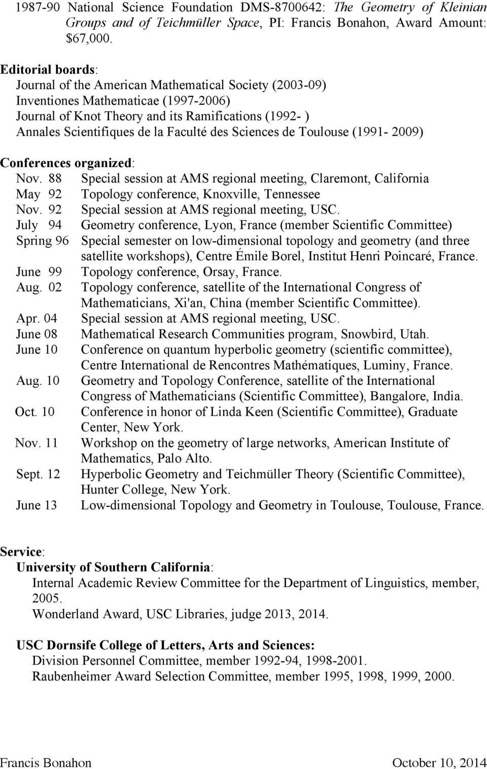 des Sciences de Toulouse (1991-2009) Conferences organized: Nov. 88 Special session at AMS regional meeting, Claremont, California May 92 Topology conference, Knoxville, Tennessee Nov.