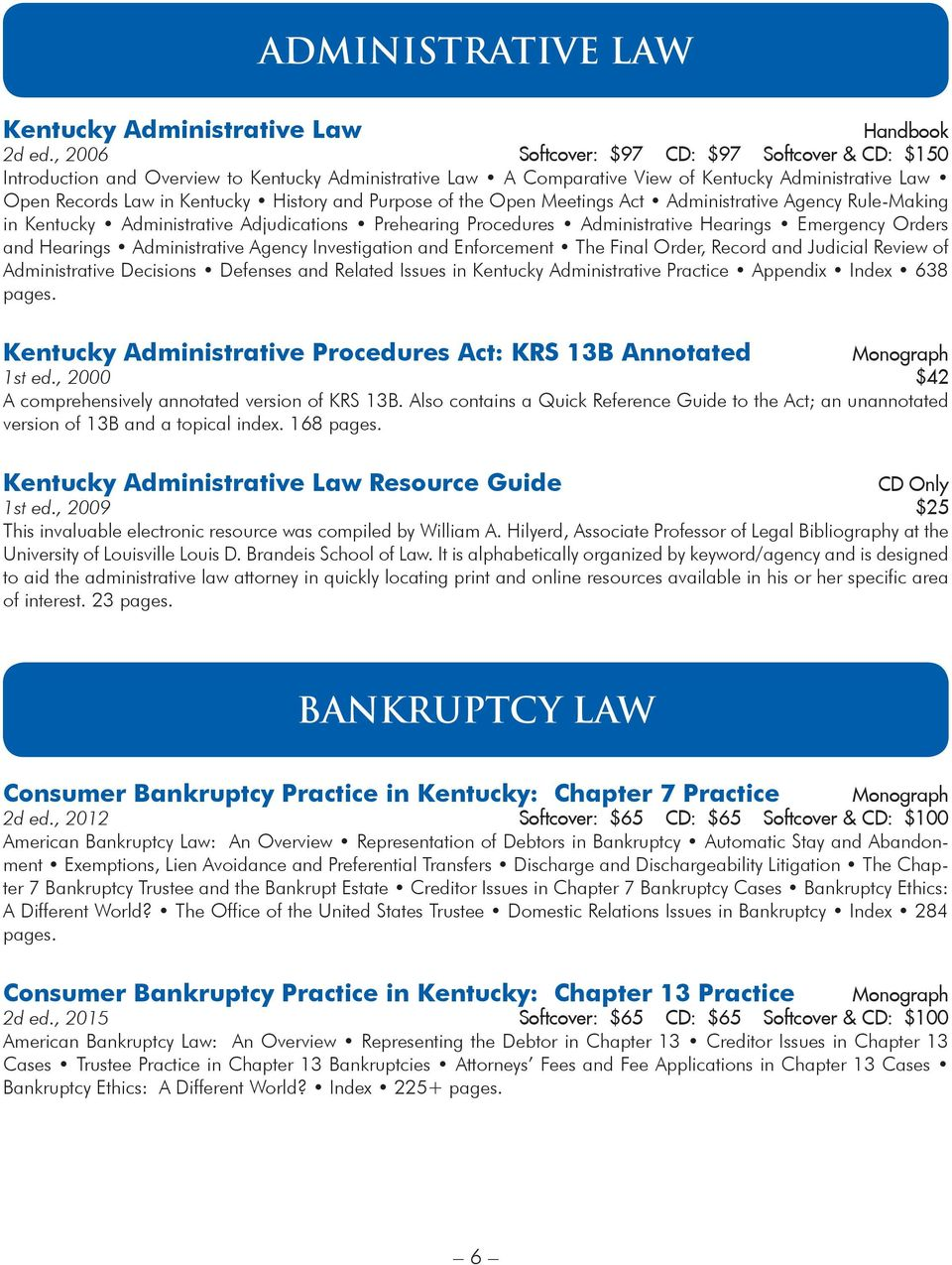 Purpose of the Open Meetings Act Administrative Agency Rule-Making in Kentucky Administrative Adjudications Prehearing Procedures Administrative Hearings Emergency Orders and Hearings Administrative