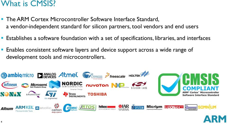 for silicon partners, tool vendors and end users Establishes a software foundation with a