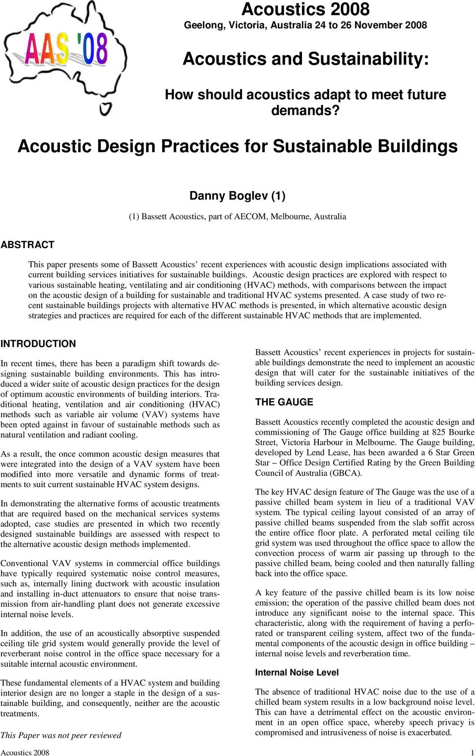 experiences with acoustic design implications associated with current building services initiatives for sustainable buildings.