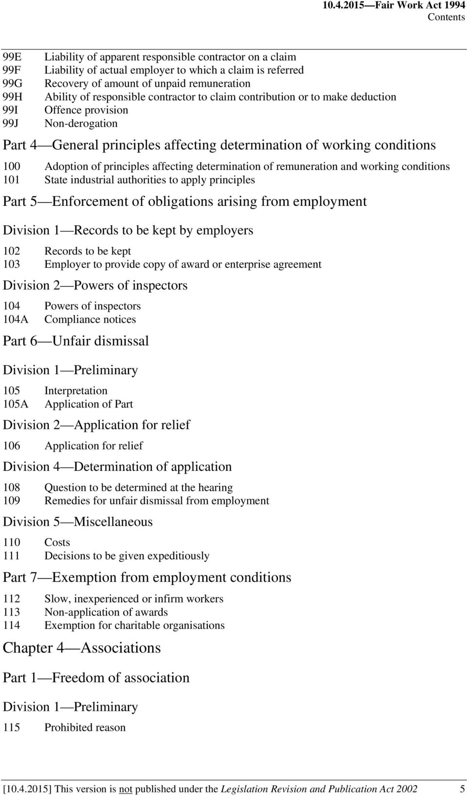 conditions 100 Adoption of principles affecting determination of remuneration and working conditions 101 State industrial authorities to apply principles Part 5 Enforcement of obligations arising