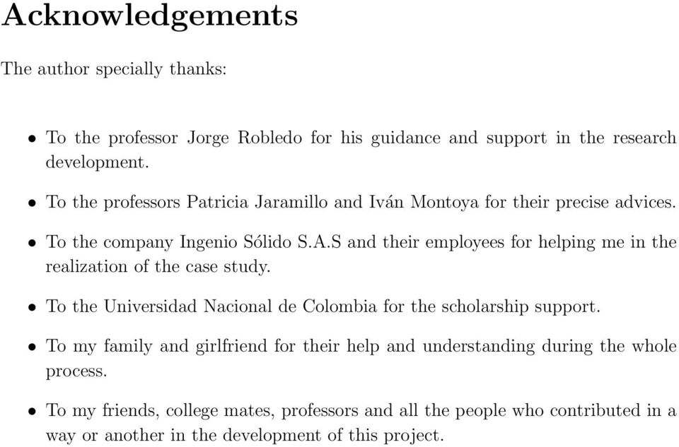 S and their employees for helping me in the realization of the case study. To the Universidad Nacional de Colombia for the scholarship support.