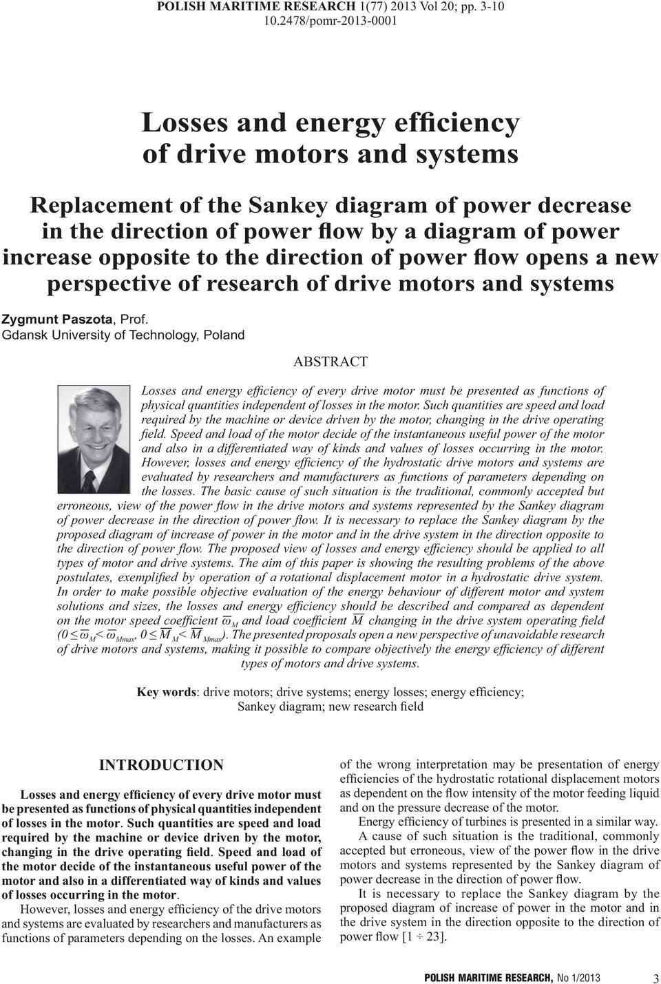 to the direction of power flow opens a new perspective of research of drive motors and systems Zygmunt Paszota, Prof.