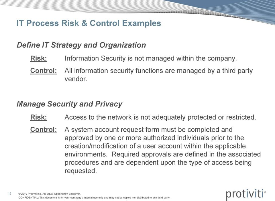Manage Security and Privacy Risk: Control: Access to the network is not adequately protected or restricted.