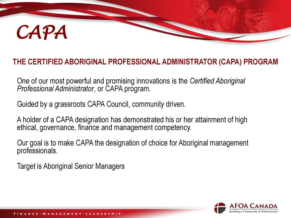 A holder of a CAPA designation has demonstrated his or her attainment of high ethical, governance, finance and management