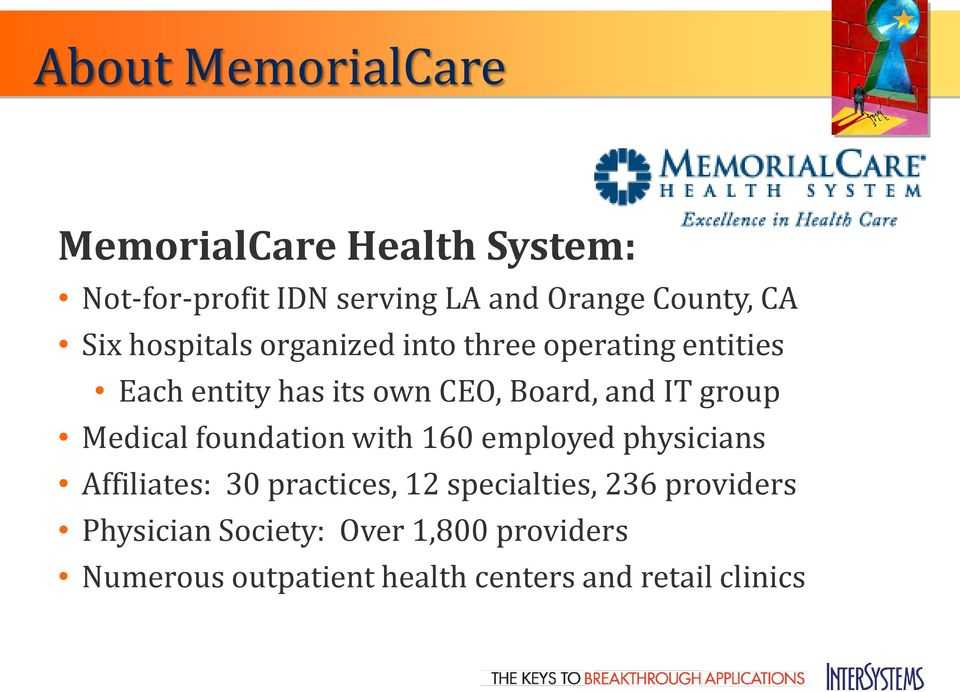 group Medical foundation with 160 employed physicians Affiliates: 30 practices, 12 specialties, 236