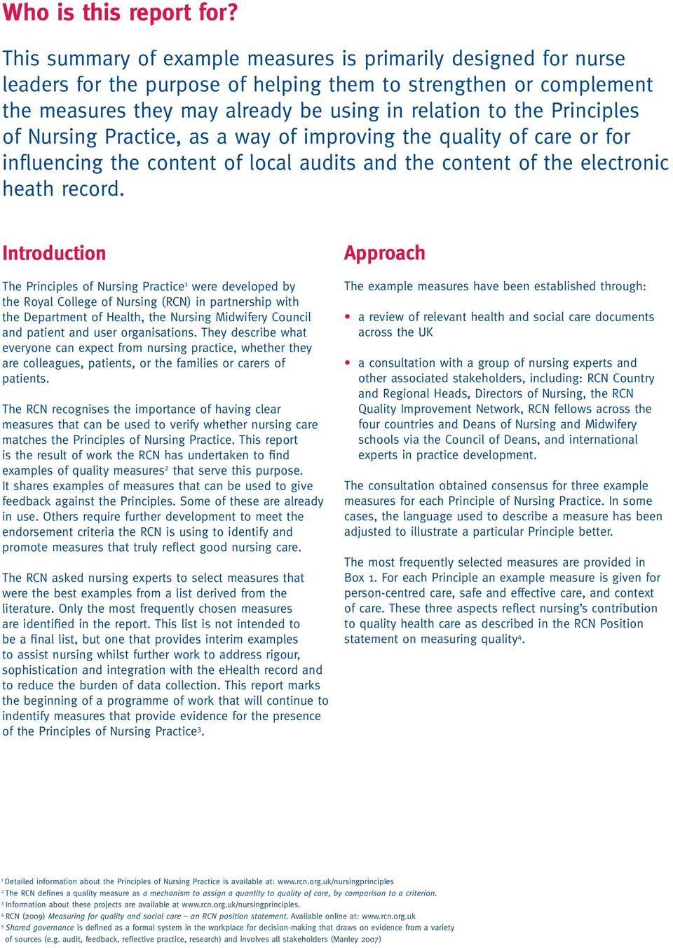 Practice, as a way of improving the quality of care or for influencing the content of local audits and the content of the electronic heath record.