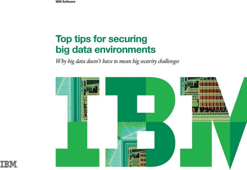 environments Why big data