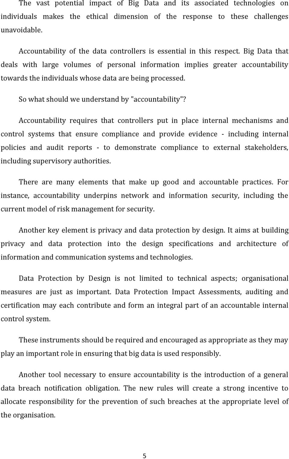 "Big Data that deals with large volumes of personal information implies greater accountability towards the individuals whose data are being processed. So what should we understand by ""accountability""?"