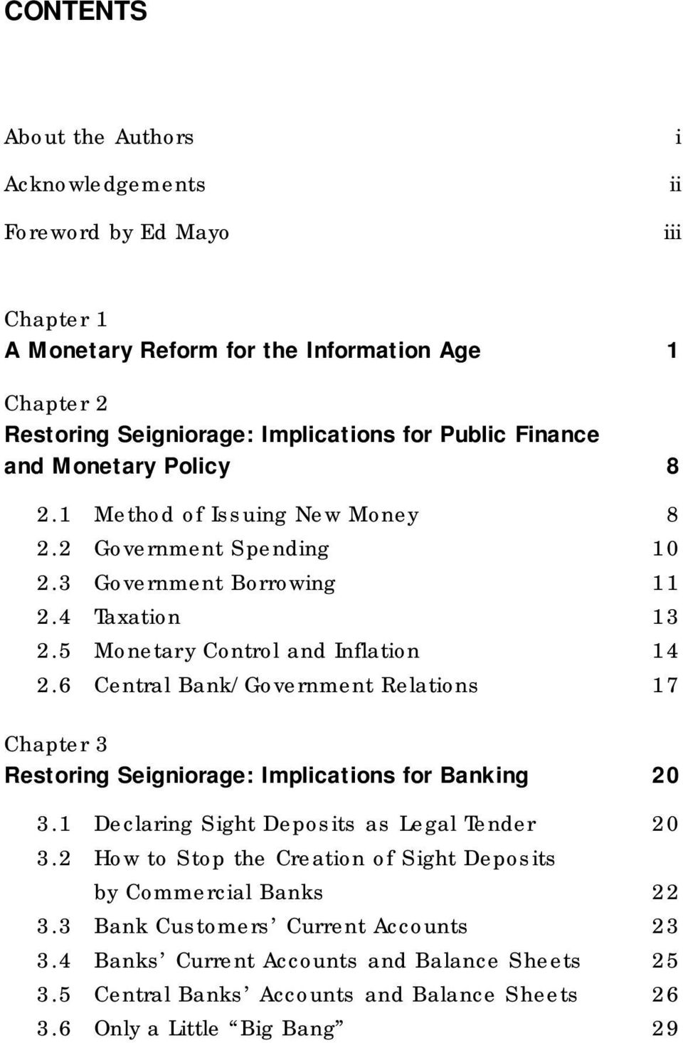 6 Central Bank/Government Relations 17 Chapter 3 Restoring Seigniorage: Implications for Banking 20 3.1 Declaring Sight Deposits as Legal Tender 20 3.