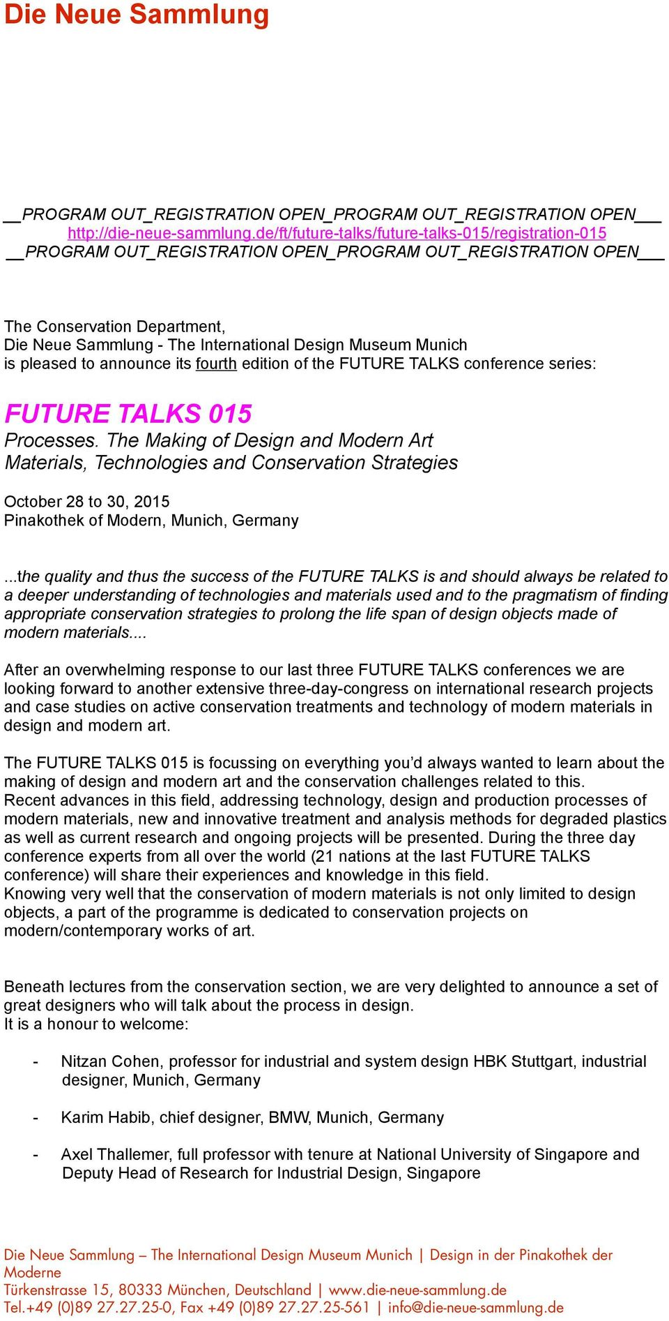 Munich is pleased to announce its fourth edition of the FUTURE TALKS conference series: FUTURE TALKS 015 Processes.