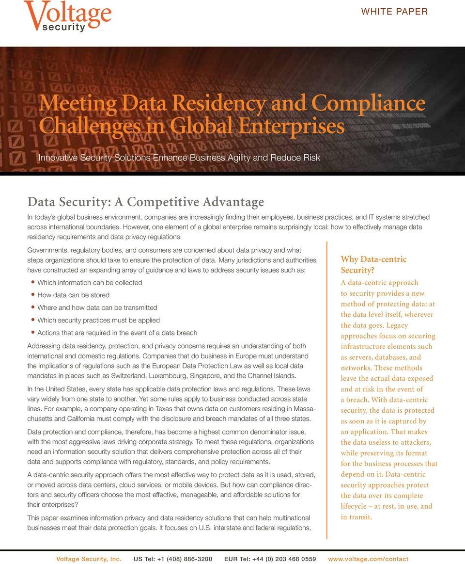 However, one element of a global enterprise remains surprisingly local: how to effectively manage data residency requirements and data privacy regulations.