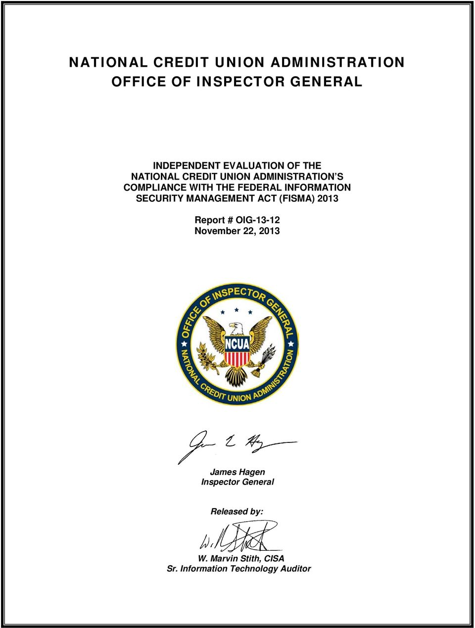 INFORMATION SECURITY MANAGEMENT ACT (FISMA) 2013 Report # OIG-13-12 November 22, 2013