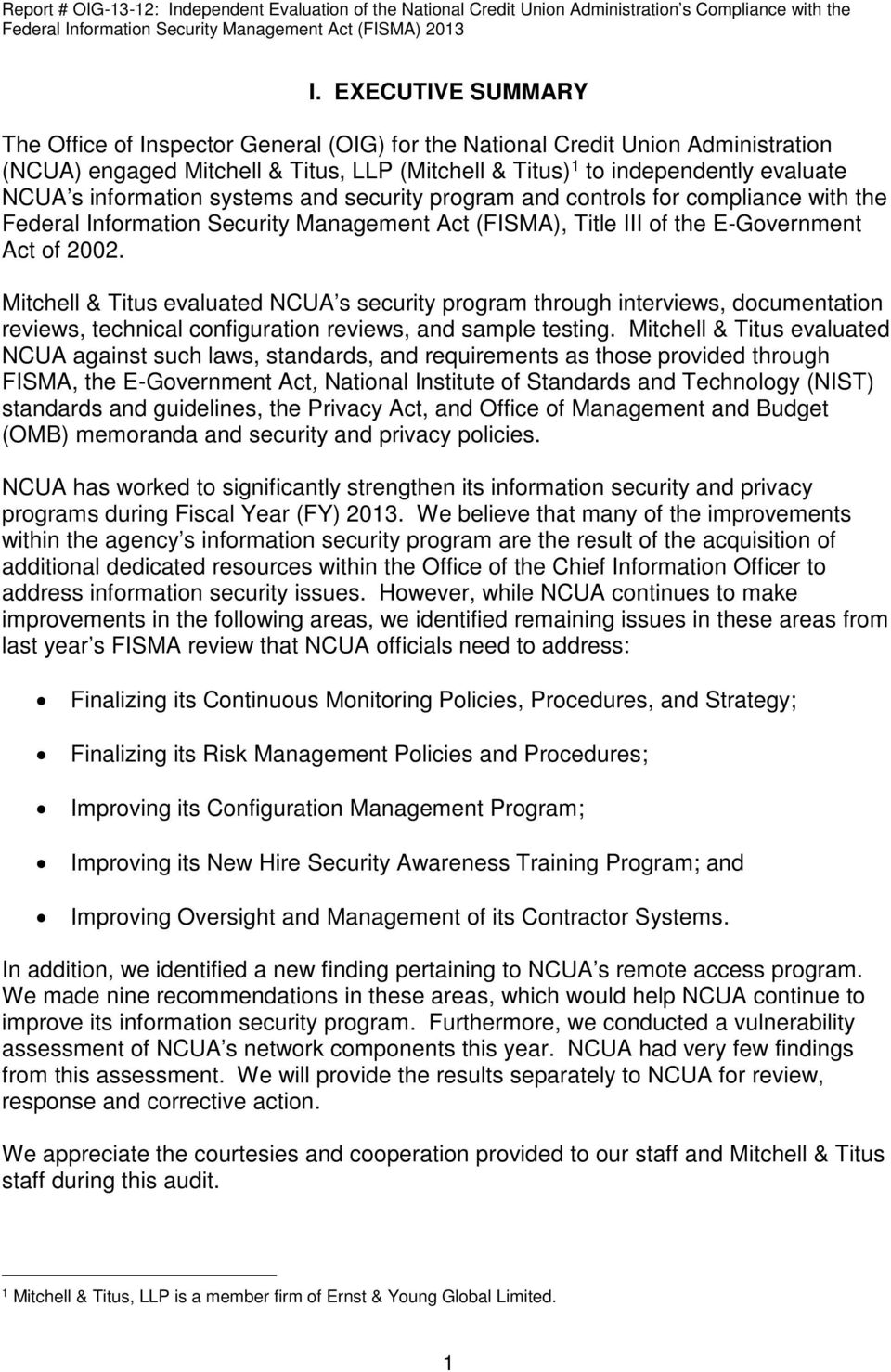 Mitchell & Titus evaluated NCUA s security program through interviews, documentation reviews, technical configuration reviews, and sample testing.