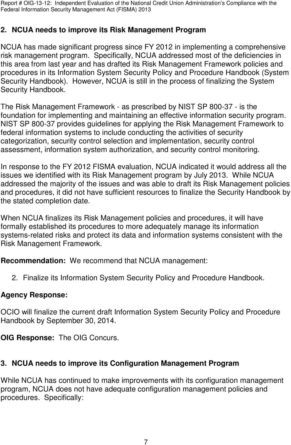 Procedure Handbook (System Security Handbook). However, NCUA is still in the process of finalizing the System Security Handbook.