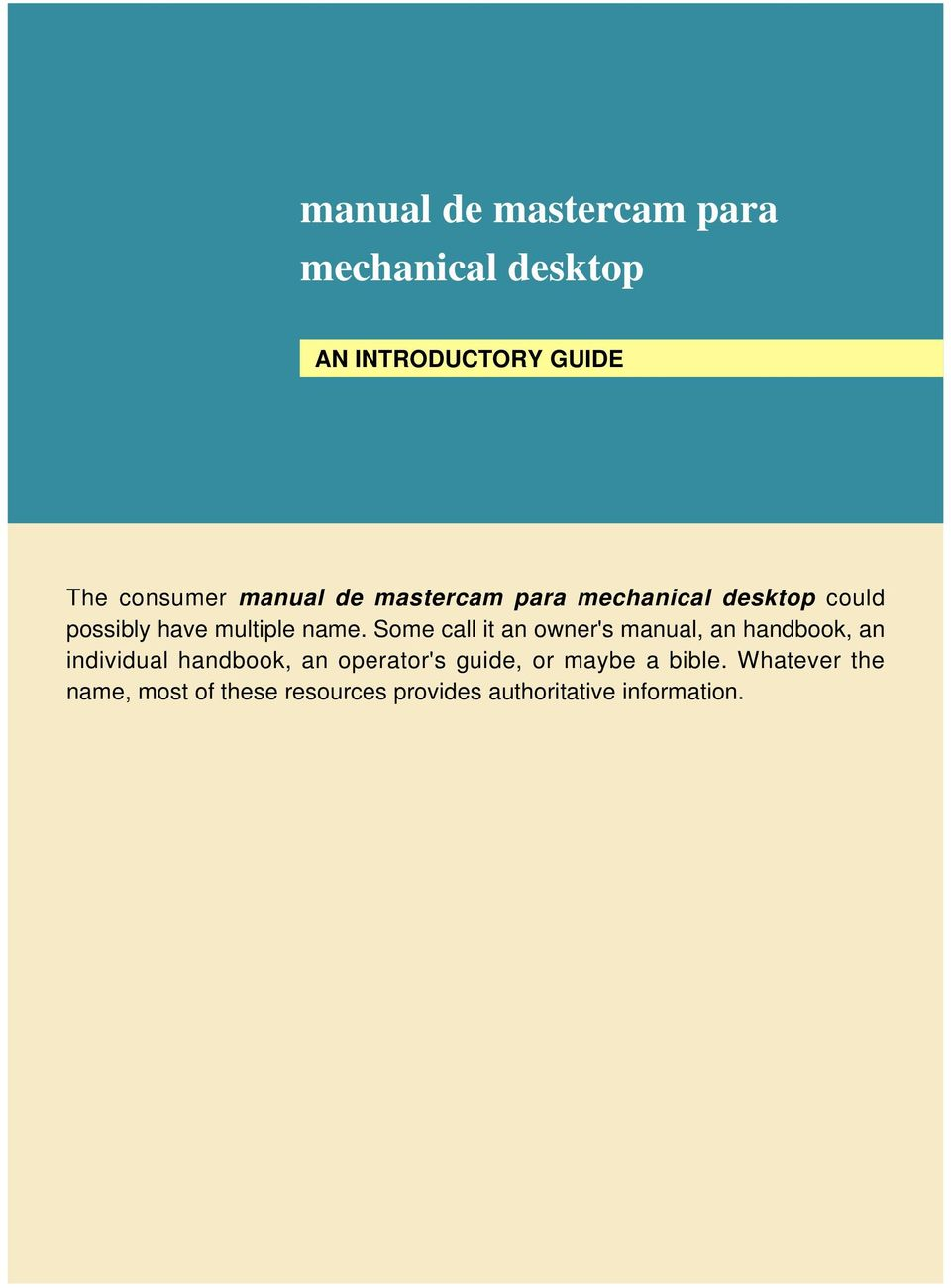 Some call it an owner's manual, an handbook, an individual handbook, an