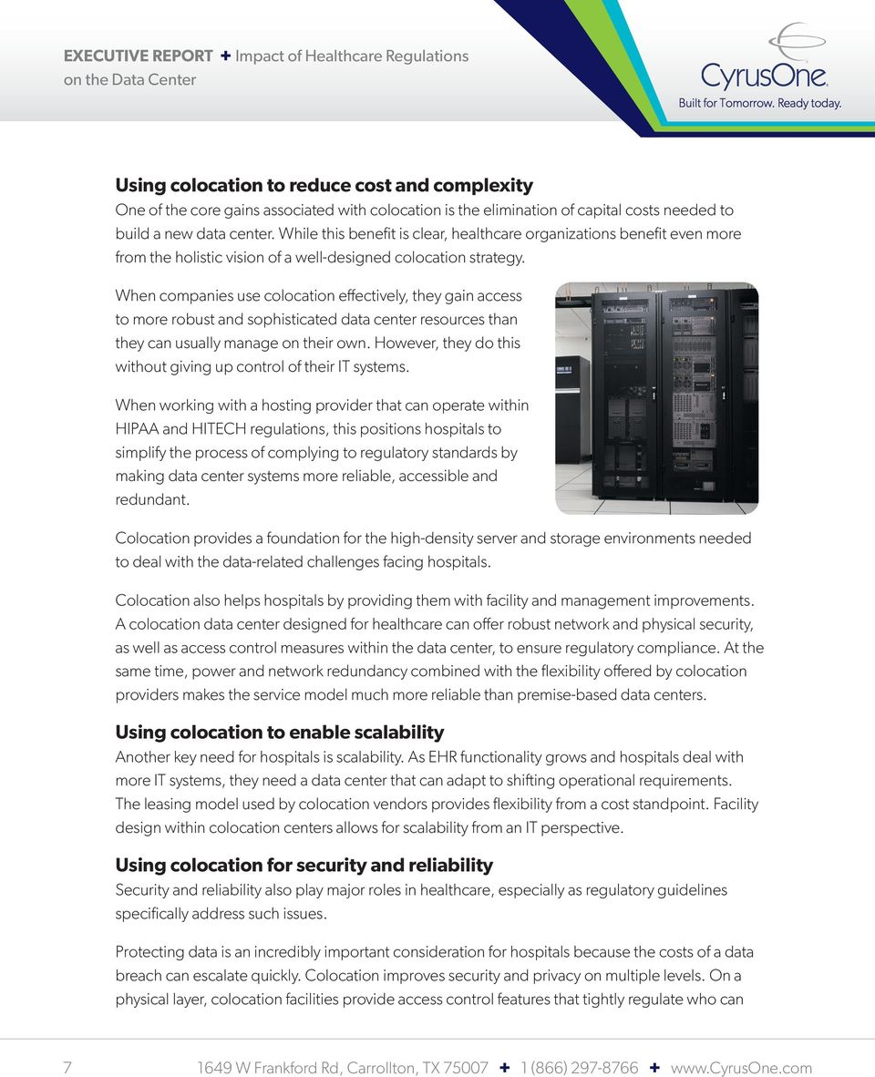 When companies use colocation effectively, they gain access to more robust and sophisticated data center resources than they can usually manage on their own.