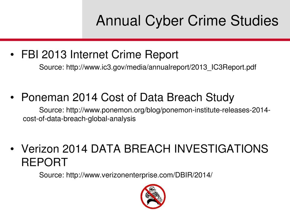 pdf Poneman 2014 Cost of Data Breach Study Source: http://www.ponemon.