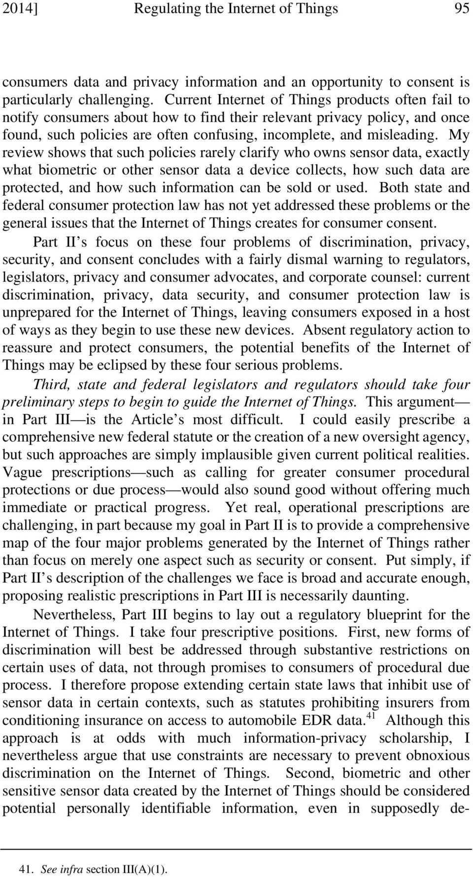 My review shows that such policies rarely clarify who owns sensor data, exactly what biometric or other sensor data a device collects, how such data are protected, and how such information can be