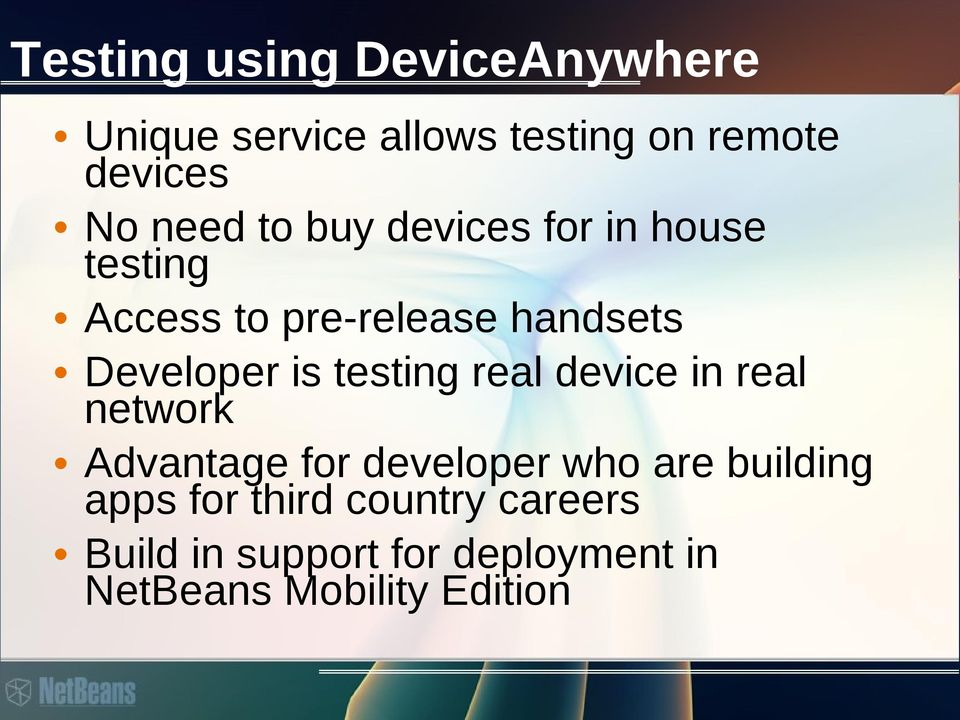 is testing real device in real network Advantage for developer who are building