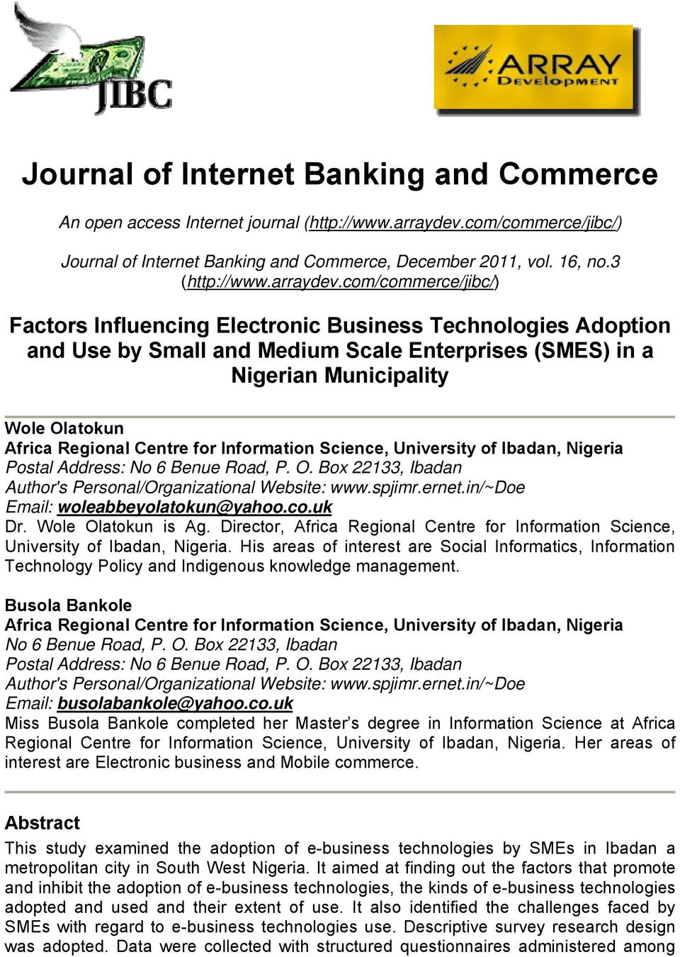 com/commerce/jibc/) Factors Influencing Electronic Business Technologies Adoption and Use by Small and Medium Scale Enterprises (SMES) in a Nigerian Municipality Wole Olatokun Africa Regional Centre