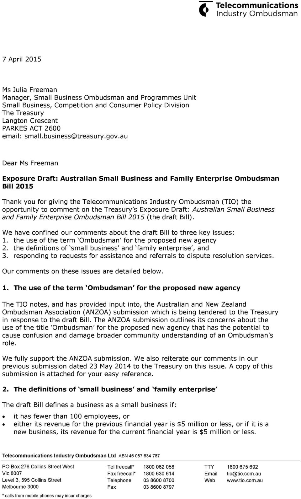 au Dear Ms Freeman Exposure Draft: Australian Small Business and Family Enterprise Ombudsman Bill 2015 Thank you for giving the Telecommunications Industry Ombudsman (TIO) the opportunity to comment