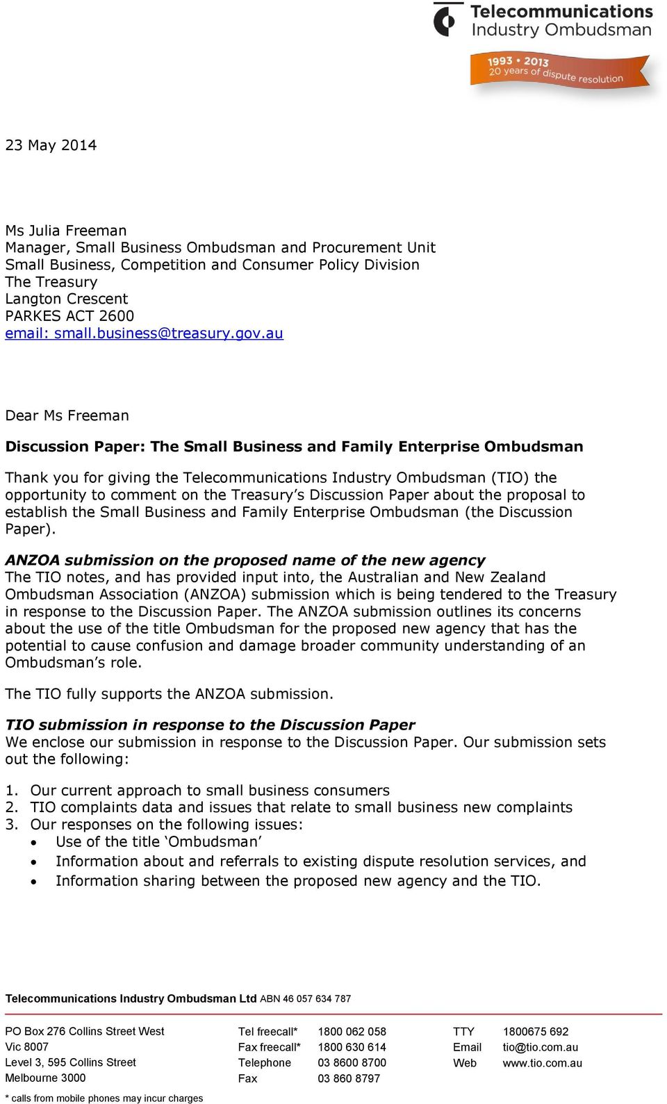 au Dear Ms Freeman Discussion Paper: The Small Business and Family Enterprise Ombudsman Thank you for giving the Telecommunications Industry Ombudsman (TIO) the opportunity to comment on the Treasury