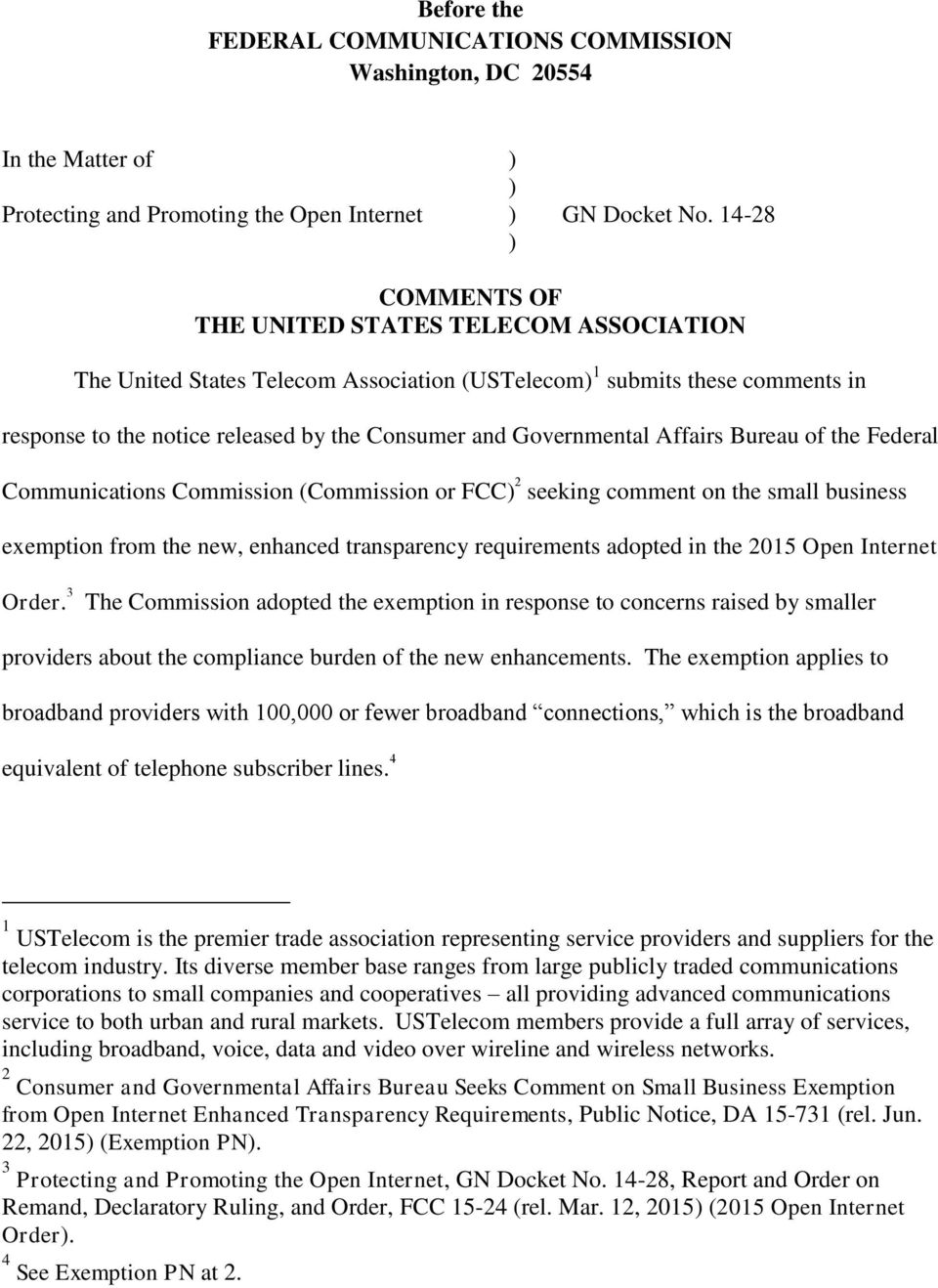 Affairs Bureau of the Federal Communications Commission (Commission or FCC) 2 seeking comment on the small business exemption from the new, enhanced transparency requirements adopted in the 2015 Open