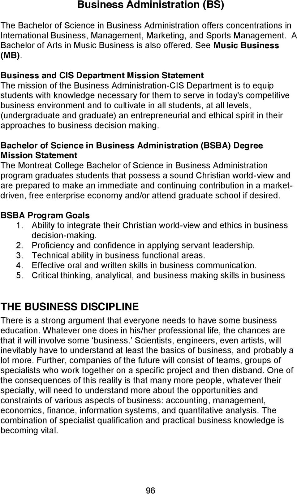 Business and CIS Department Mission Statement The mission of the Business Administration-CIS Department is to equip students with knowledge necessary for them to serve in today's competitive business
