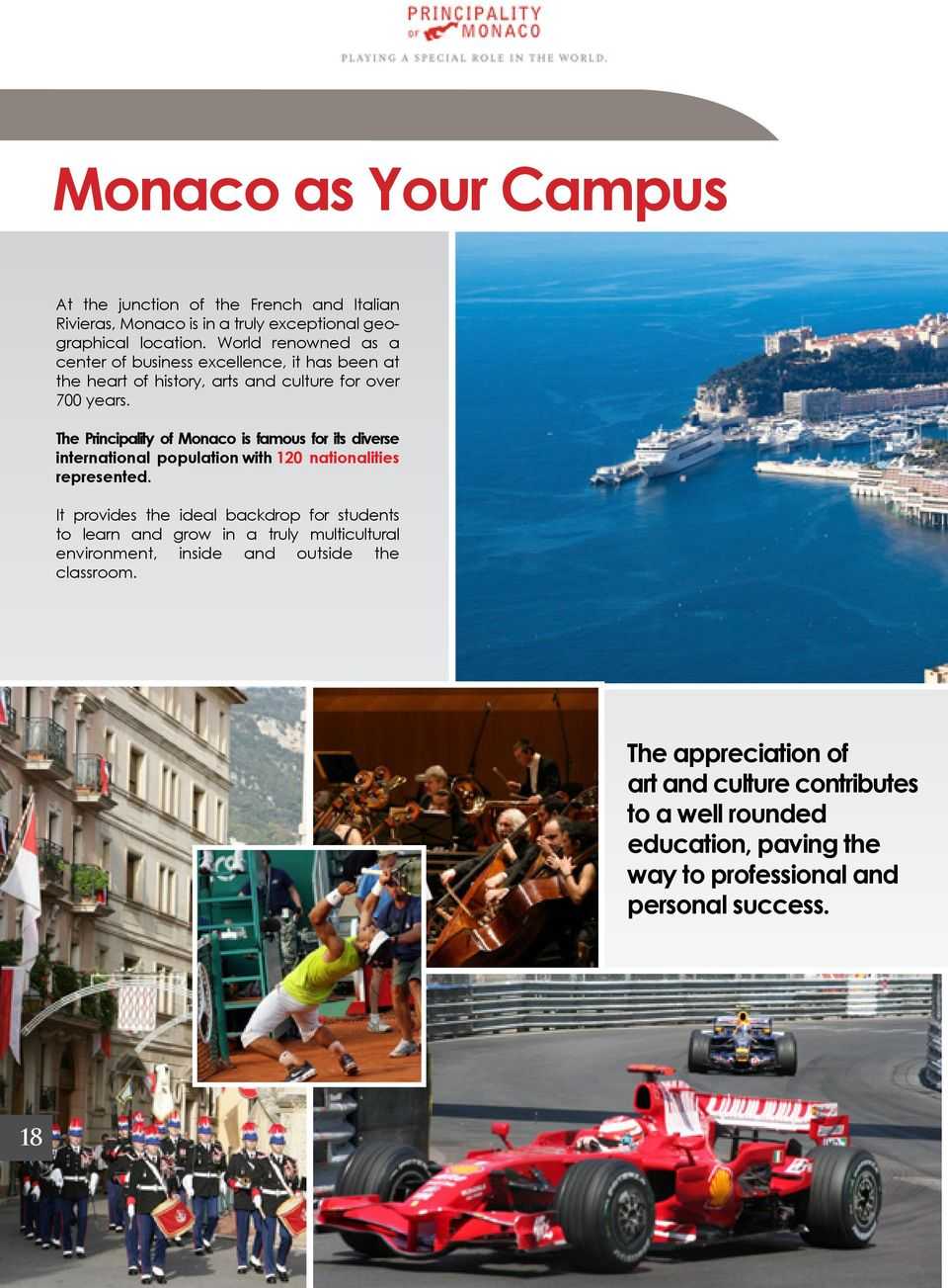 The Principality of Monaco is famous for its diverse international population with 120 nationalities represented.