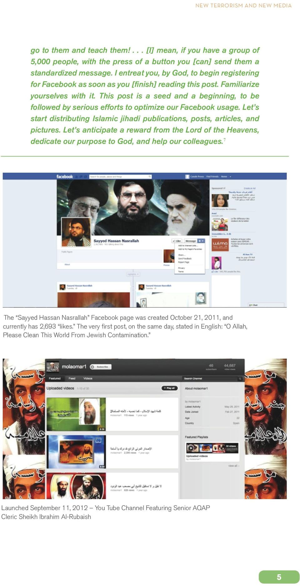 This post is a seed and a beginning, to be followed by serious efforts to optimize our Facebook usage. Let s start distributing Islamic jihadi publications, posts, articles, and pictures.
