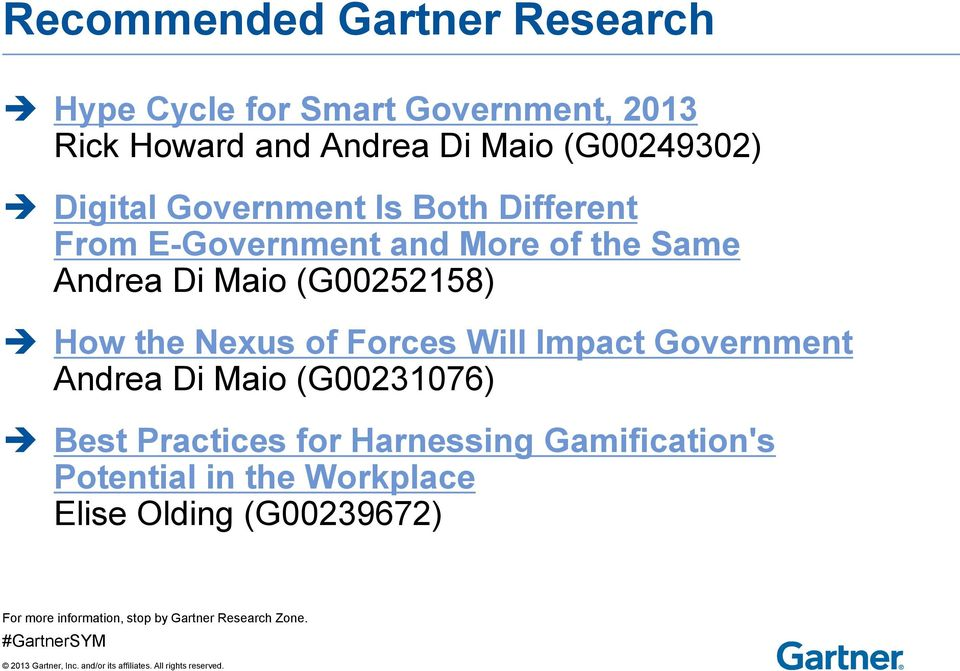 (G00252158) How the Nexus of Forces Will Impact Government Andrea Di Maio (G00231076) Best Practices for