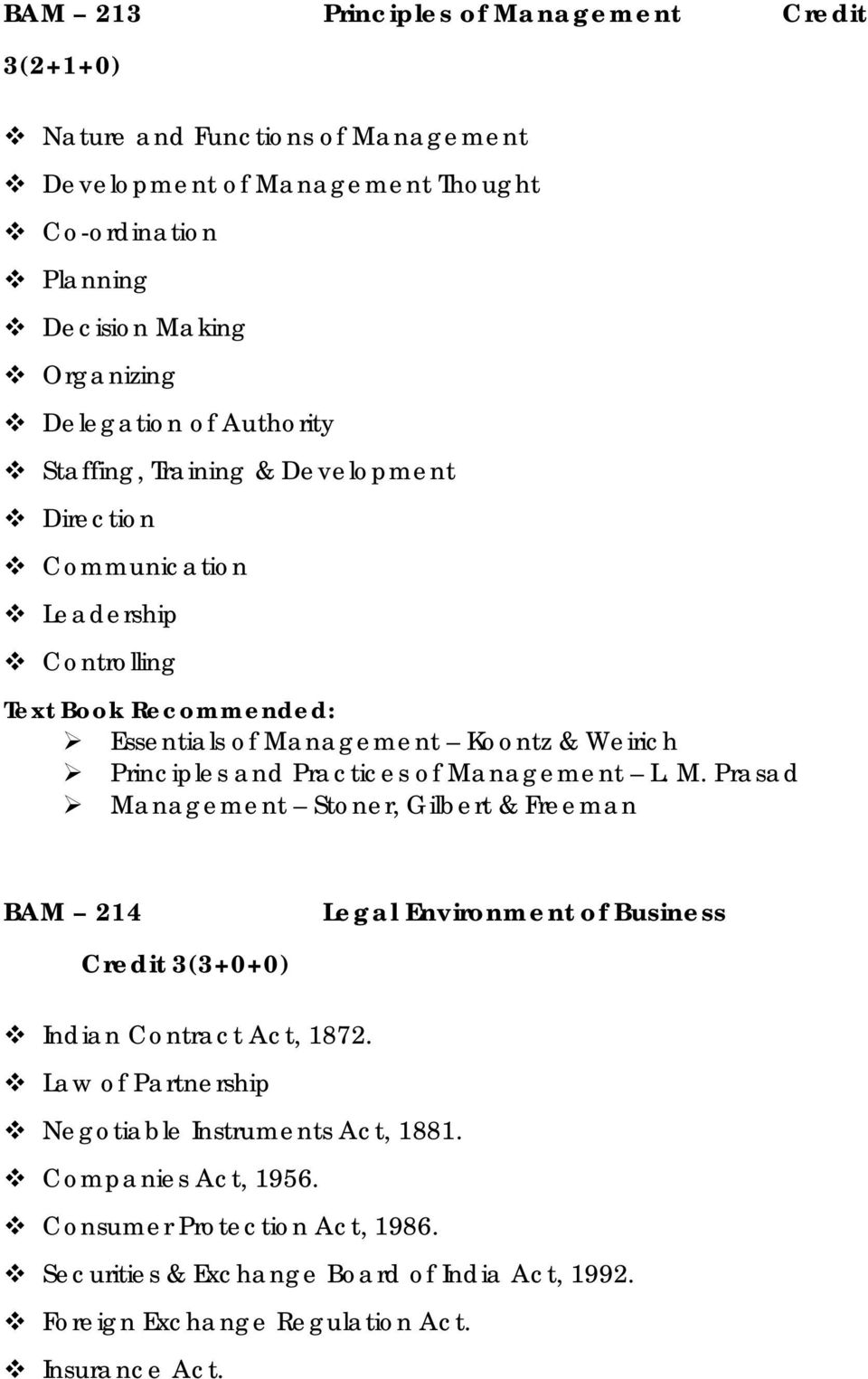 of Management L. M. Prasad Management Stoner, Gilbert & Freeman BAM 214 Credit 3(3+0+0) Legal Environment of Business Indian Contract Act, 1872.