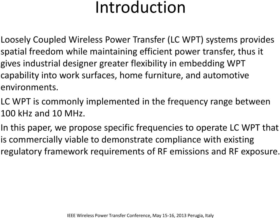 environments. LC WPT is commonly implemented in the frequency range between 100 khz and 10 MHz.