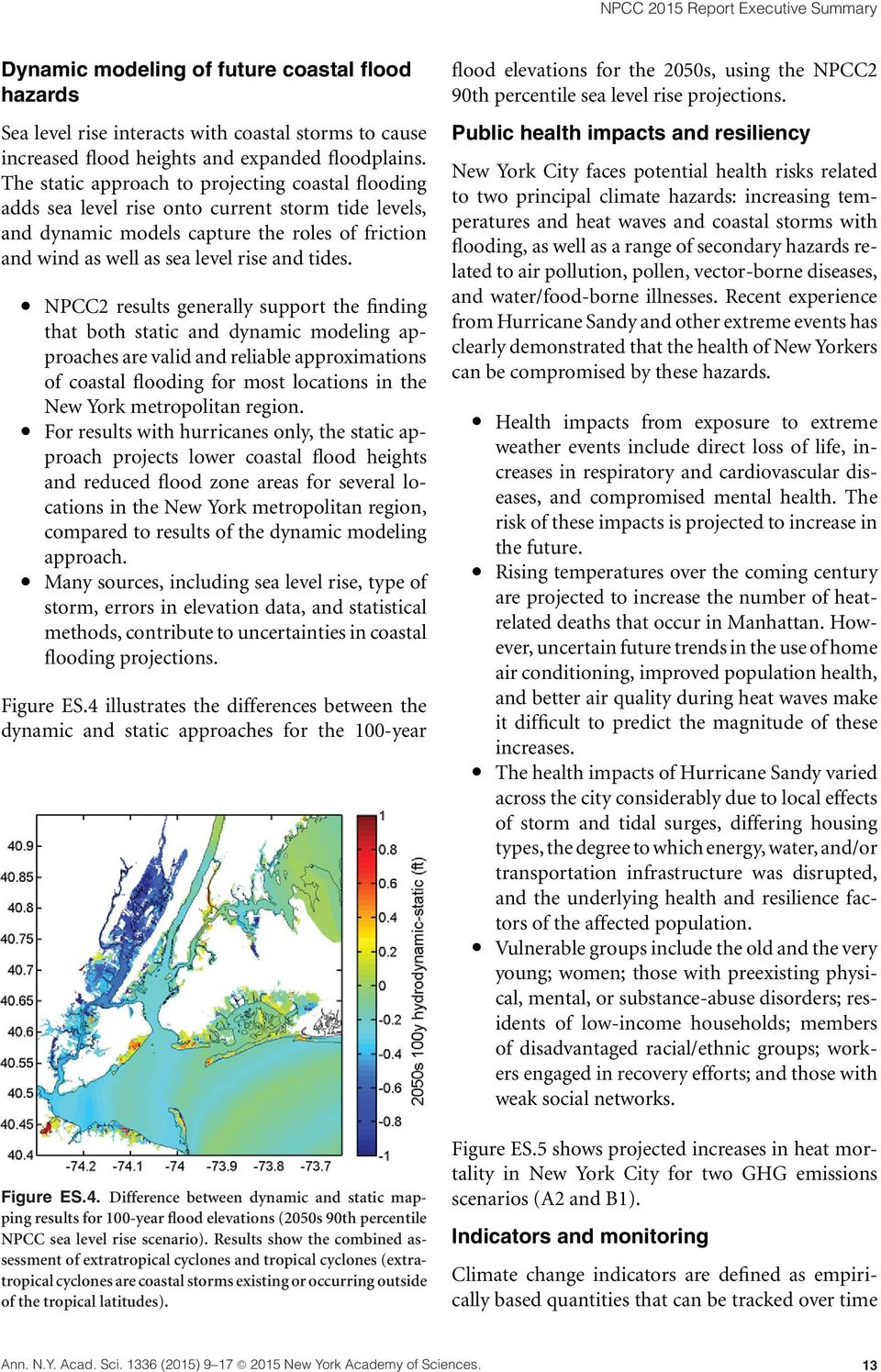NPCC2 results generally support the finding that both static and dynamic modeling approaches are valid and reliable approximations of coastal flooding for most locations in the New York metropolitan