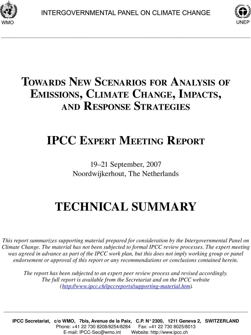 The expert meeting was agreed in advance as part of the IPCC work plan, but this does not imply working group or panel endorsement or approval of this report or any recommendations or conclusions