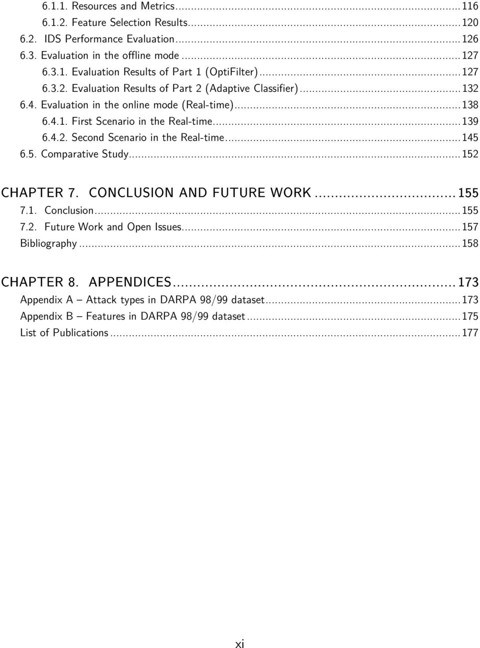 .. 145 6.5. Comparative Study... 152 CHAPTER 7. CONCLUSION AND FUTURE WORK... 155 7.1. Conclusion... 155 7.2. Future Work and Open Issues... 157 Bibliography... 158 CHAPTER 8. APPENDICES.
