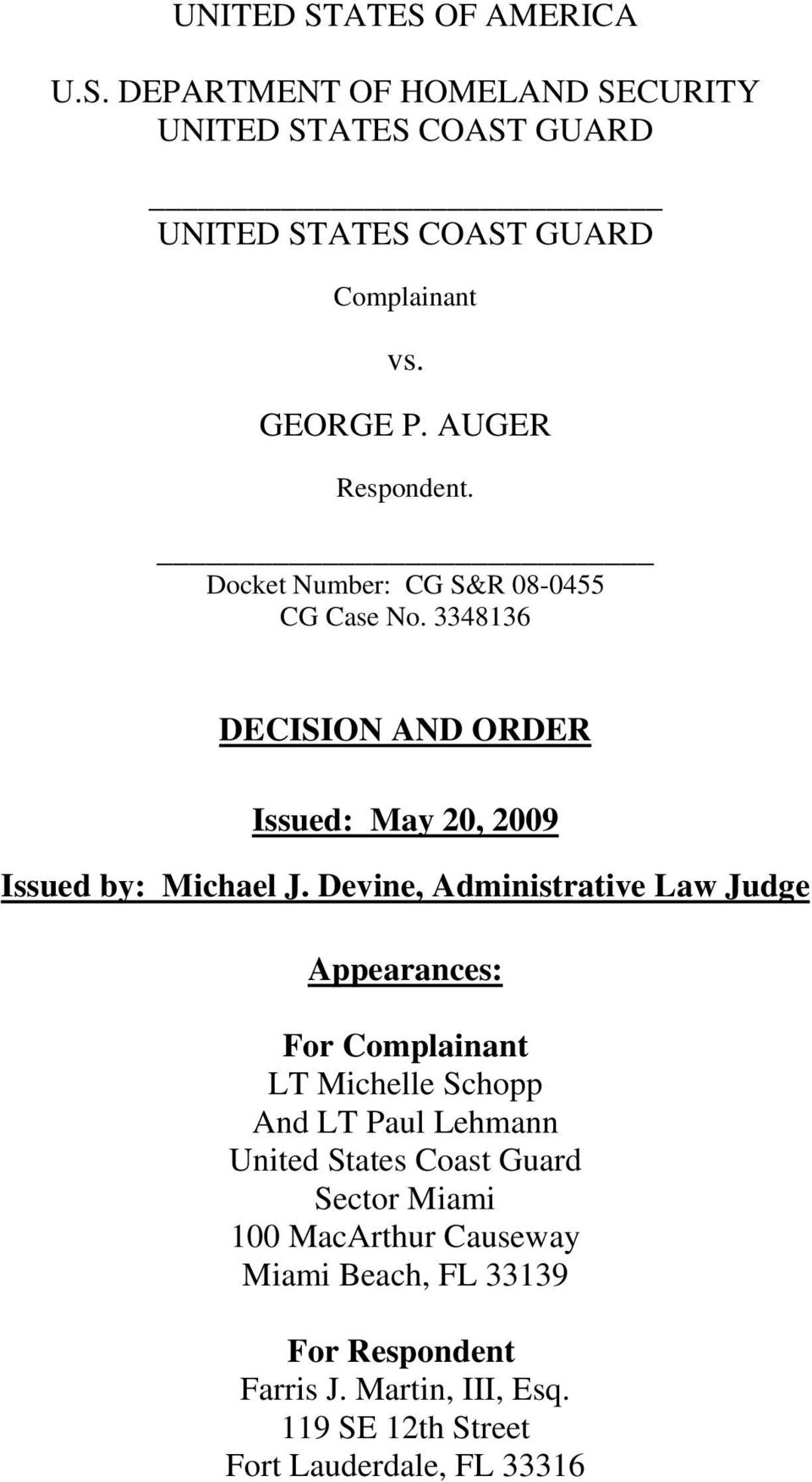 3348136 DECISION AND ORDER Issued: May 20, 2009 Issued by: Michael J.