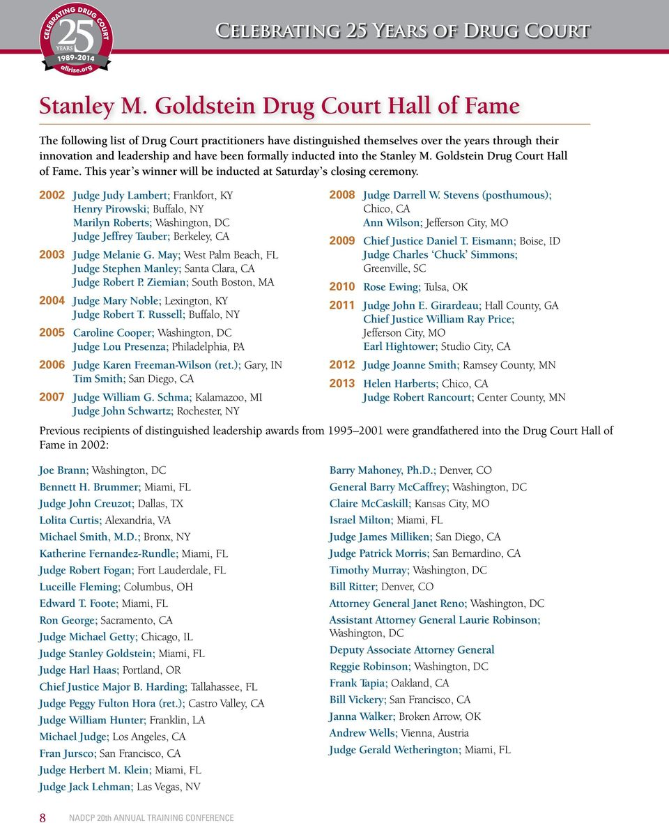 into the Stanley M. Goldstein Drug Court Hall of Fame. This year s winner will be inducted at Saturday s closing ceremony.