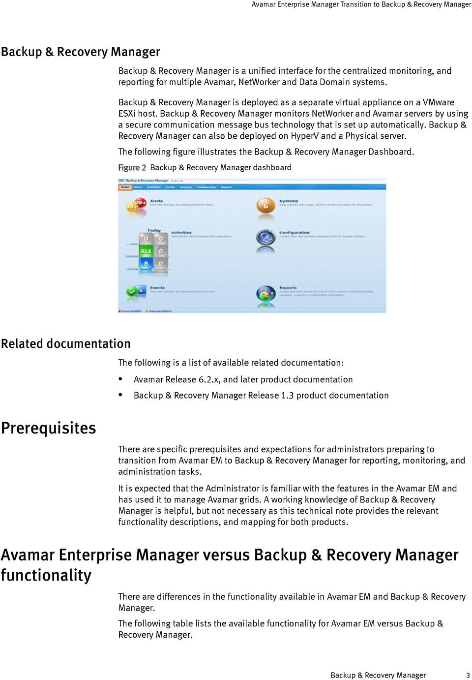 Backup & Recovery Manager monitors NetWorker and Avamar servers by using a secure communication message bus technology that is set up automatically.