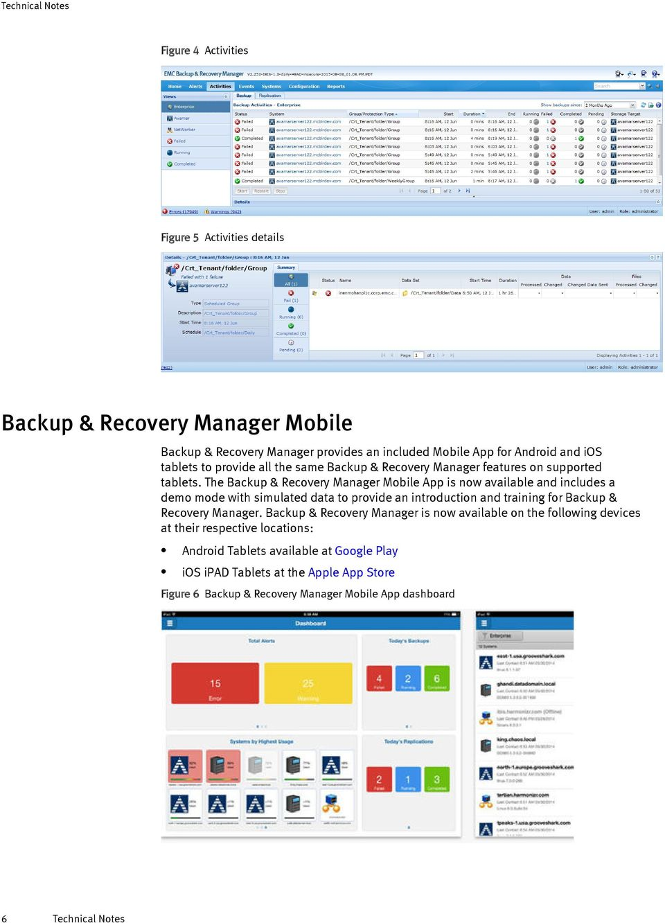 The Backup & Recovery Manager Mobile App is now available and includes a demo mode with simulated data to provide an introduction and training for Backup & Recovery
