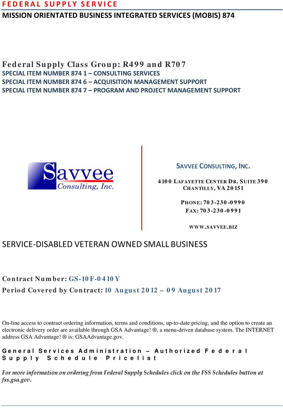 SUITE 390 CHANTILLY, VA 20151 PHONE: 703-230-0990 FAX: 703-230-0991 SERVICE-DISABLED VETERAN OWNED SMALL BUSINESS WWW.SAVVEE.