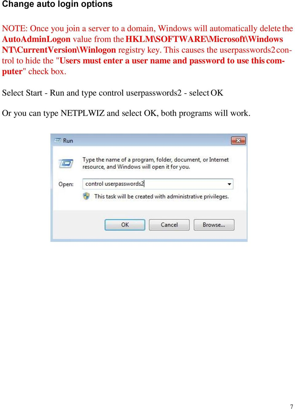 "This causes the userpasswords2 control to hide the ""Users must enter a user name and password to use this computer"""