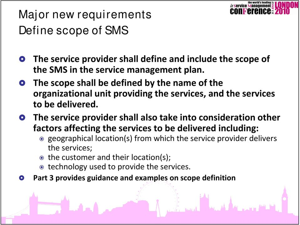 The service provider shall also take into consideration other factors affecting the services to be delivered including: geographical location(s) from