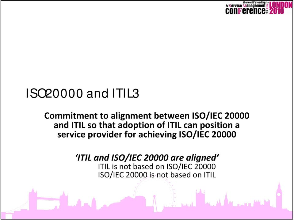 for achieving ISO/IEC 20000 ITIL and ISO/IEC 20000 are aligned
