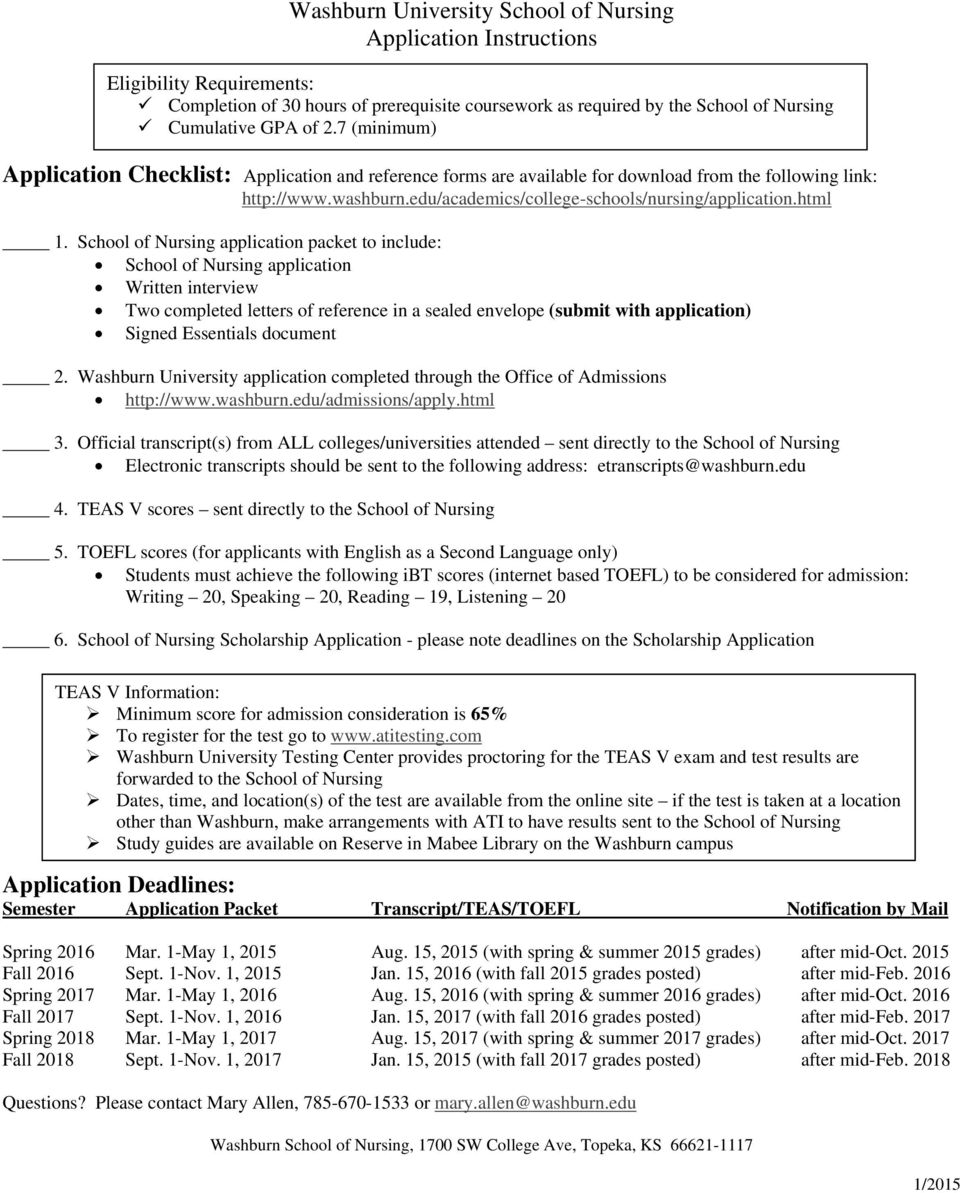 School of Nursing application packet to include: School of Nursing application Written interview Two completed letters of reference in a sealed envelope (submit with application) Signed Essentials