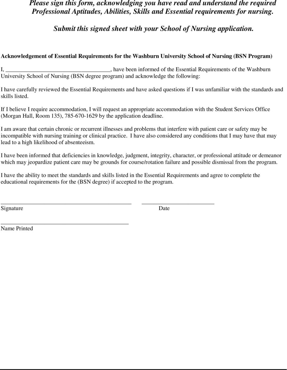 Acknowledgement of Essential Requirements for the Washburn University School of Nursing (BSN Program) I,, have been informed of the Essential Requirements of the Washburn University School of Nursing