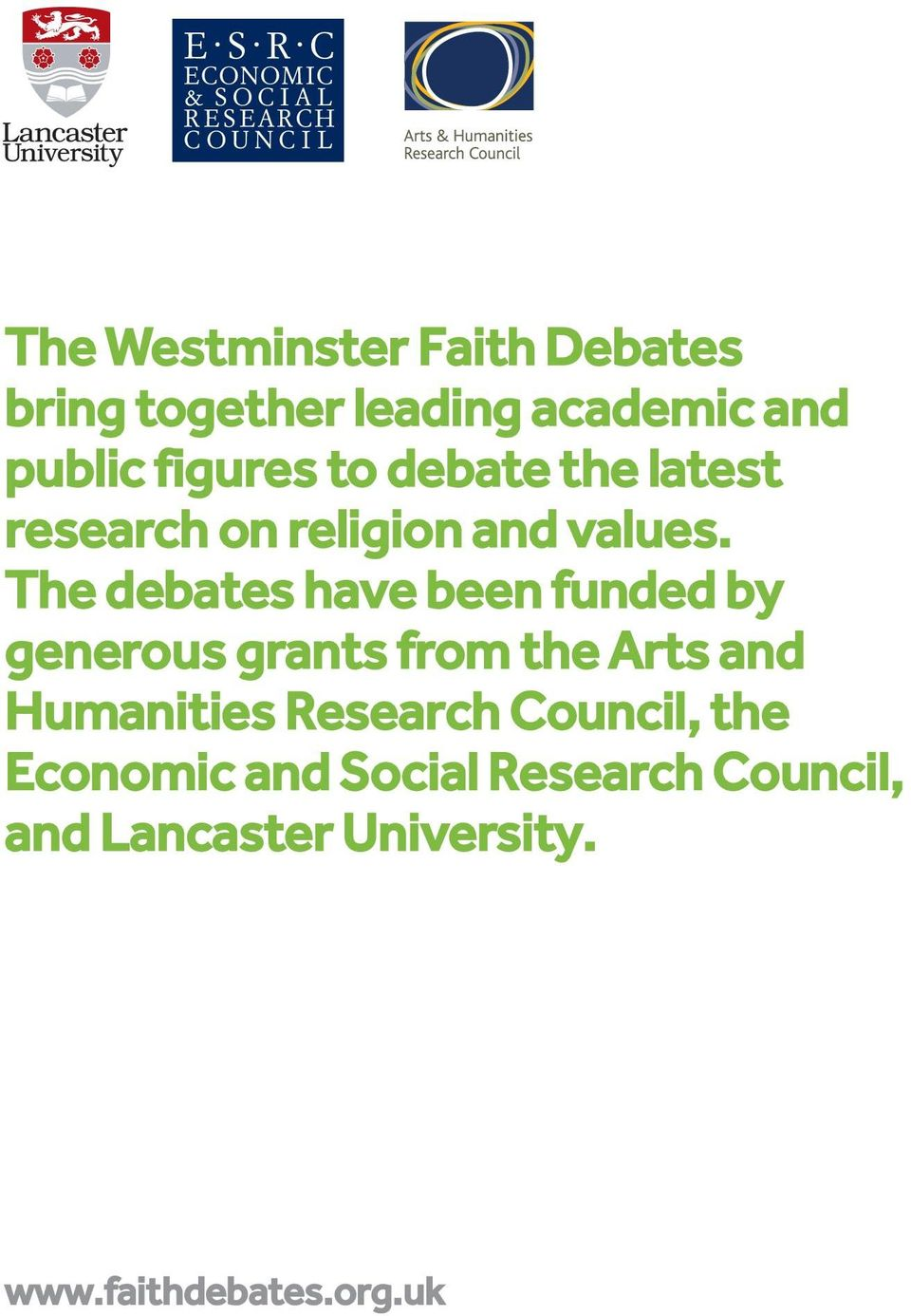 The debates have been funded by generous grants from the Arts and Humanities