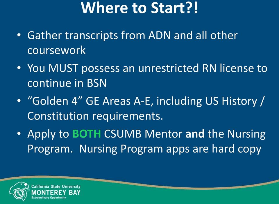 an unrestricted RN license to continue in BSN Golden 4 GE Areas A-E,
