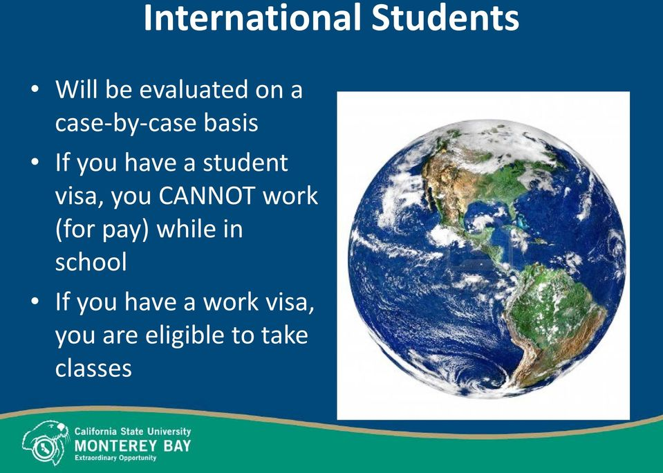 you CANNOT work (for pay) while in school If